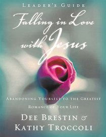 Falling in Love With Jesus (Leaders Guide) (#01 in Falling In Love With Jesus Series)