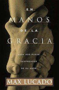 En Manos De La Gracia (In The Grip Of Grace)