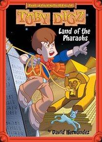 Land of the Pharoahs (#01 in Toby Digz Series)