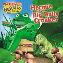 Hermie and the Big Bully Frog (#02 in Hermie And Friends Series)