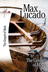 The Gospel of Mark (Life Lessons With Max Lucado Series)