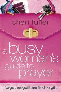 A Busy Womans Guide to Prayer