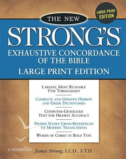New Strong's Exhaustive Concordance Large Print Edition