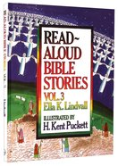 Read Aloud Bible Stories (Volume 3) (#03 in Read Aloud Bible Stories Series)