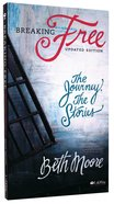 Breaking Free - the Journey, the Stories (Beth Moore Bible Study Audio Series)