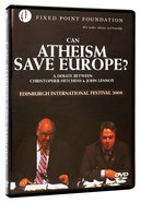 Lennox / Hitchens Debate: Can Atheism Save Europe? (Fixed Point Foundation Films Series)