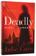 Deadly Disclosures (#01 in A Dinah Harris Series)