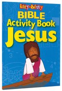 Itty-bitty Bible: Activity Book Jesus