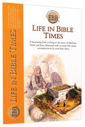 Life in Bible Times (Essential Bible Reference Series)