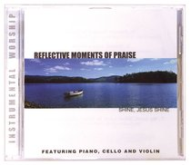 Shine Jesus Shine (Reflective Moments Of Praise Series)