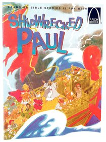 Shipwrecked Paul (Arch Books Series)