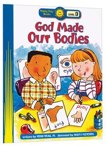 God Made Our Bodies (Happy Day Level 3 Independent Readers Series)