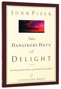 The Dangerous Duty of Delight (Lifechange Books Series)