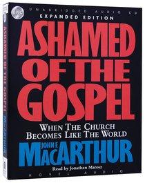 Ashamed of the Gospel (Unabridged 8cds)