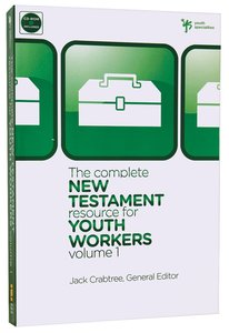The Complete New Testament Resource For Youth Workers (Vol 1)
