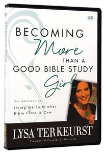Becoming More Than a Good Bible Study Girl (Dvd)