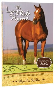 The Long Ride Home (Keystone Stables Series)