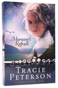 Mornings Refrain (#02 in Song Of Alaska Series)