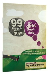 99 Thoughts About Guys: For Girls Eyes Only