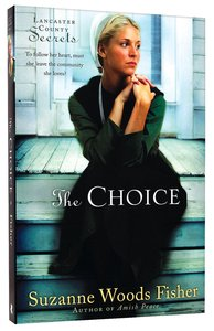 The Choice (#01 in Lancaster County Secrets Series)