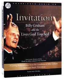 Invitation: Billy Graham and the Lives God Touched (2 Cds Unabridged)