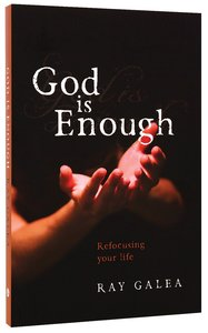 God is Enough: Refocusing Your Life