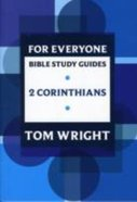 2 Corinthians (N.t Wright For Everyone Bible Study Guide Series)