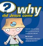 Why Did Jesus Come? (25 Pack) (Ages 7-14)