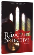 The Reluctant Detective (#01 in Faith Morgan Mystery Series)