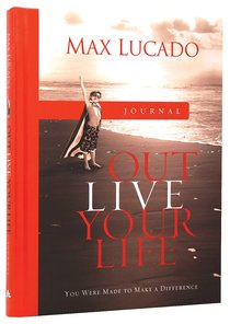 Journal: Max Lucados Outlive Your Life