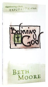 Believing God (6 Dvds) (DVD Only Set) (Beth Moore Bible Study Series)