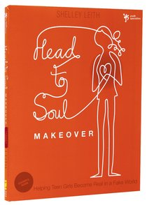 Head-To-Soul Makeover (Leaders Guide)