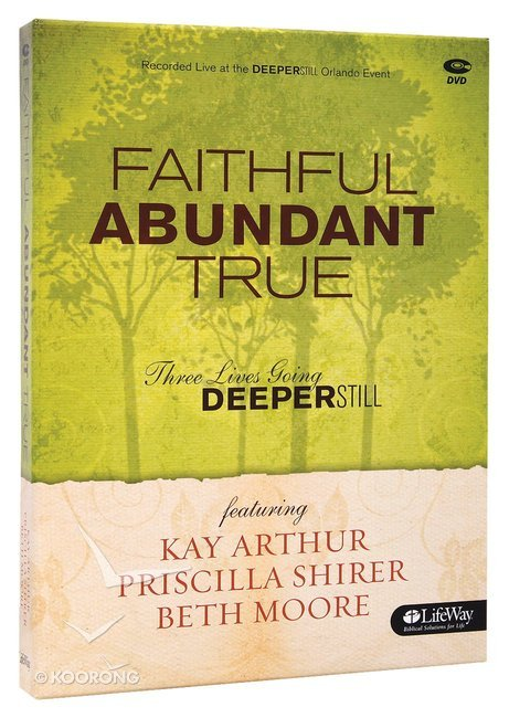 Faithful Abundant True 3 Dvds Three Lives Going Deeper Still DVD Only Set Beth Moore Bible Study Series