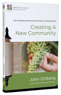 Creating a New Community (#1 in Truth For Today: From The Old Testament Series)