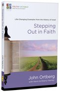 Stepping Out in Faith (#2 in Truth For Today: From The Old Testament Series)