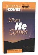 When He Comes (Cover To Cover Advent Study Guide Series)