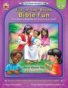 Fill in the Blank Bible Fun (Grades 4-6) (Fun Faith-builders Series)