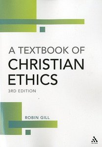 A Textbook of Christian Ethics (3rd Ed)