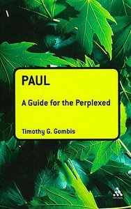 Paul (Guides For The Perplexed Series)