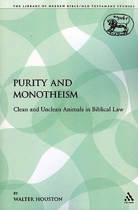 Purity and Monotheism (Library Of Hebrew Bible/old Testament Studies Series)