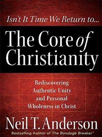 The Core of Christianity (Large Print)