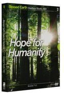 Hope For Humanity DVD (Blessed Earth Series)