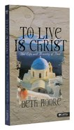 The Life and Minsitry of Paul (Beth Moore Bible Study Series)