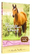 Blue Ribbon Champ (Formerly Skyes Final Test) (Keystone Stables Series)