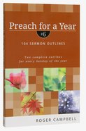 104 Sermon Outlines (#06 in Preach For A Year Series)