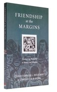 Friendship At the Margins (Resources For Reconciliation Series)