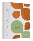Old Testament Volume 1 & 2 (The Most Important Thing YouLl Ever Study Series)