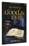 The Book of Good and Evil (#02 in The Lost Book Trilogy Series)