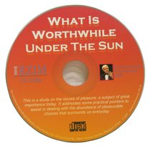 What is Worthwhile Under the Sun