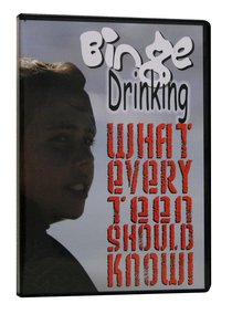 Binge Drinking: What Every Teen Should Know!